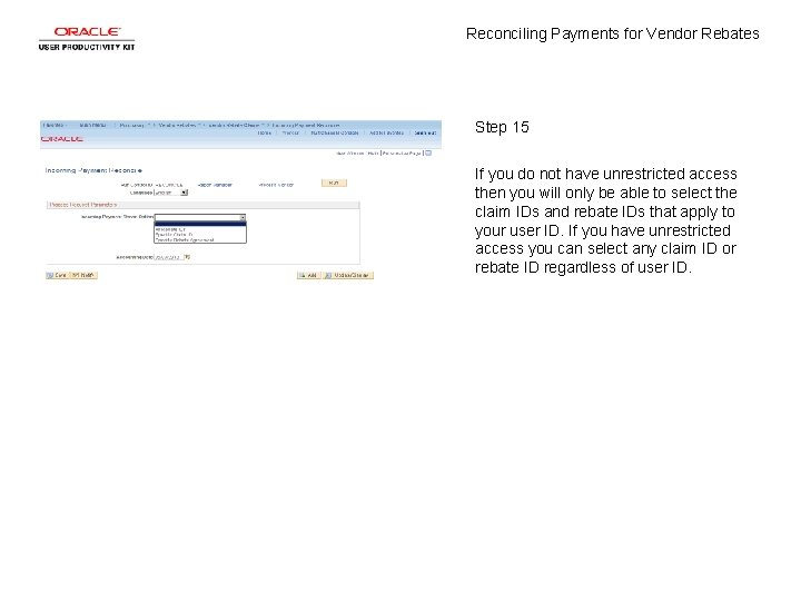 Reconciling Payments for Vendor Rebates Step 15 If you do not have unrestricted access