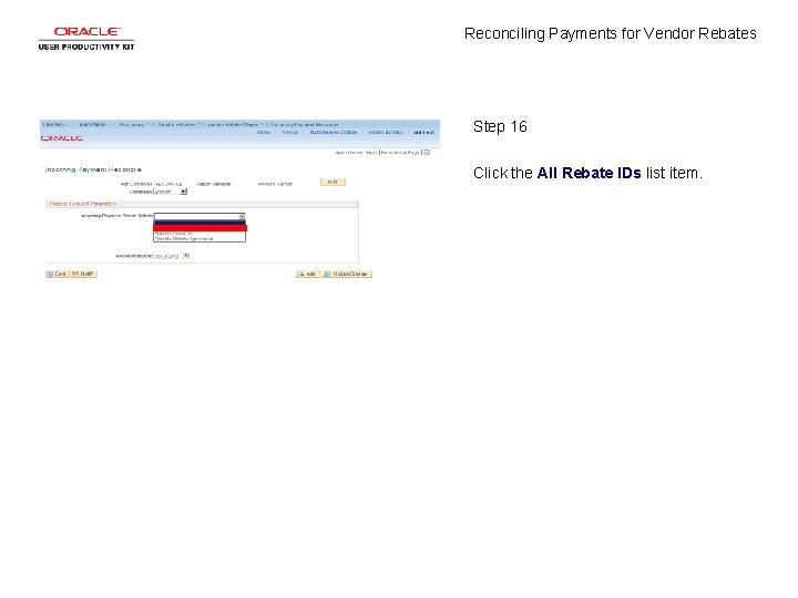 Reconciling Payments for Vendor Rebates Step 16 Click the All Rebate IDs list item.