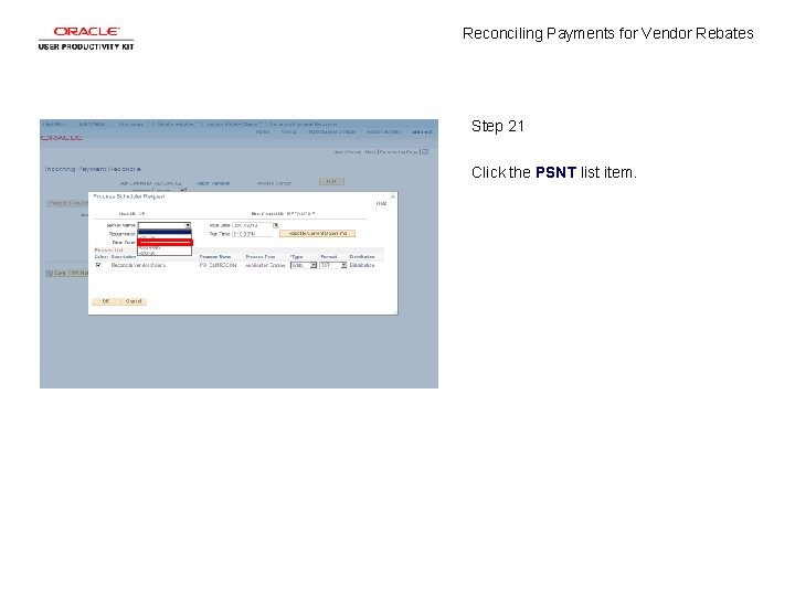 Reconciling Payments for Vendor Rebates Step 21 Click the PSNT list item.
