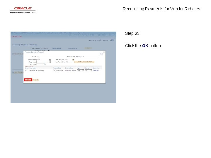 Reconciling Payments for Vendor Rebates Step 22 Click the OK button.