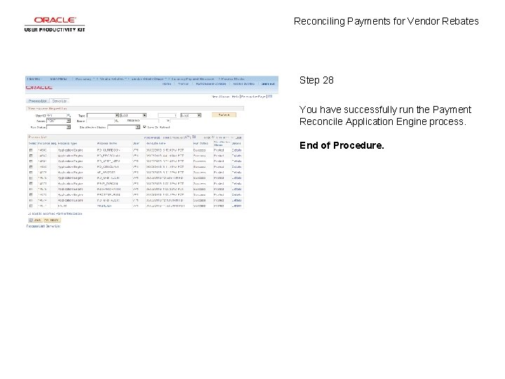 Reconciling Payments for Vendor Rebates Step 28 You have successfully run the Payment Reconcile