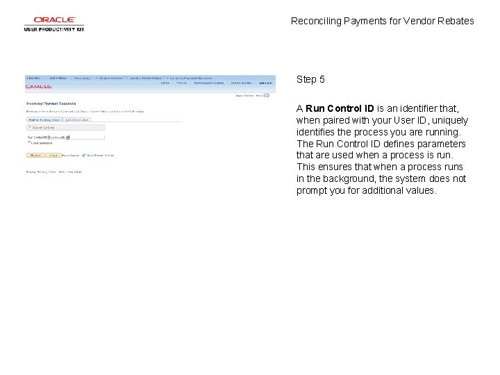 Reconciling Payments for Vendor Rebates Step 5 A Run Control ID is an identifier