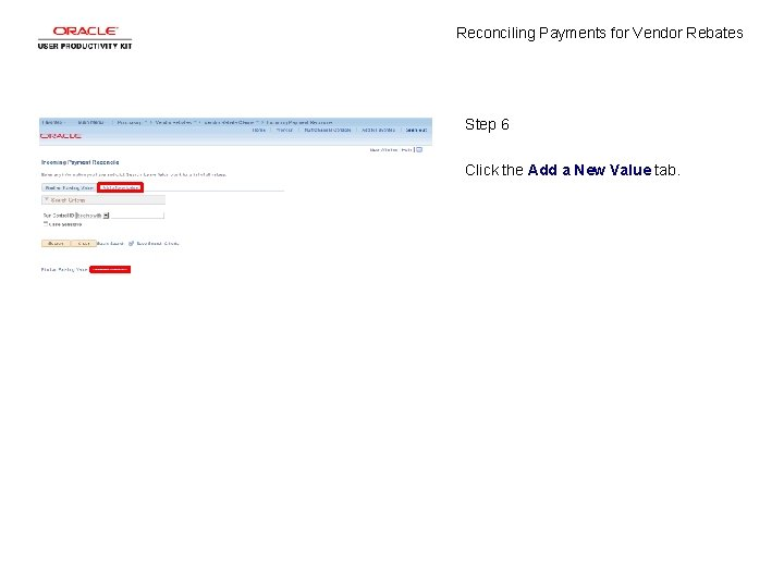 Reconciling Payments for Vendor Rebates Step 6 Click the Add a New Value tab.
