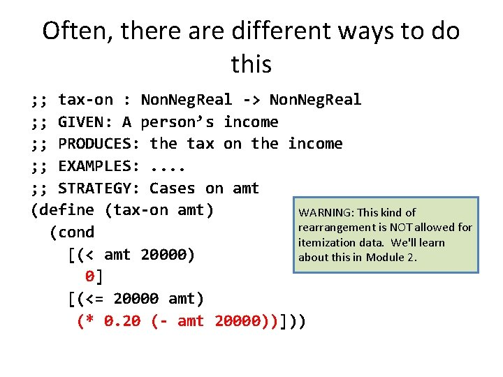 Often, there are different ways to do this ; ; tax-on : Non. Neg.