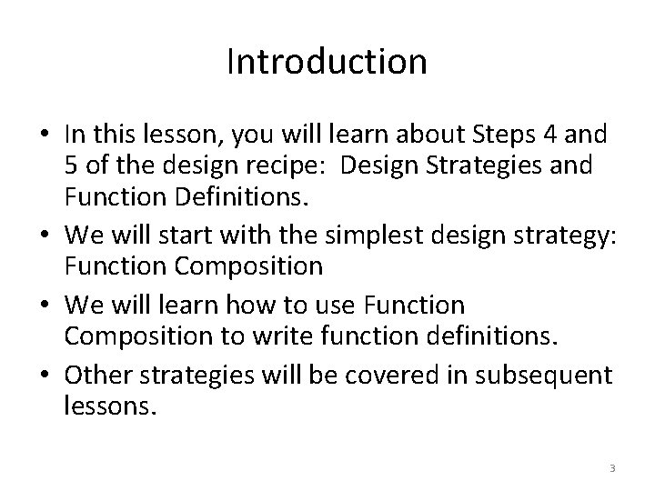 Introduction • In this lesson, you will learn about Steps 4 and 5 of