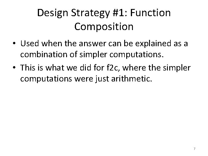 Design Strategy #1: Function Composition • Used when the answer can be explained as