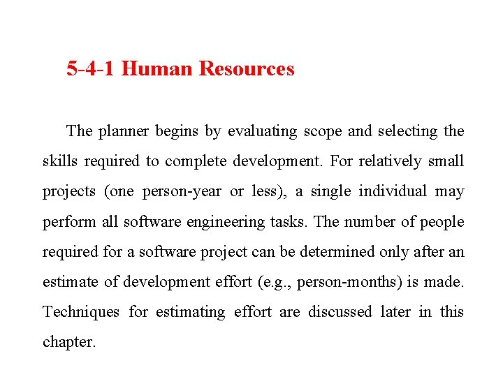 5 -4 -1 Human Resources The planner begins by evaluating scope and selecting the