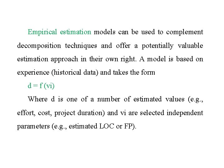 Empirical estimation models can be used to complement decomposition techniques and offer a potentially