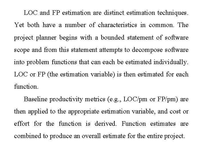 LOC and FP estimation are distinct estimation techniques. Yet both have a number of