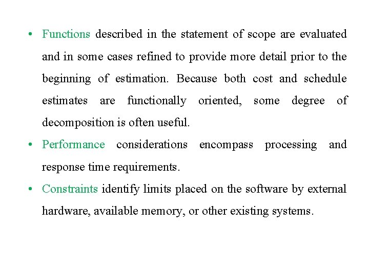 • Functions described in the statement of scope are evaluated and in some