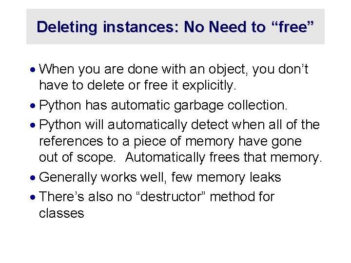 """Deleting instances: No Need to """"free"""" · When you are done with an object,"""