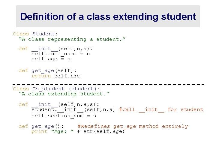 """Definition of a class extending student Class Student: """"A class representing a student. """""""