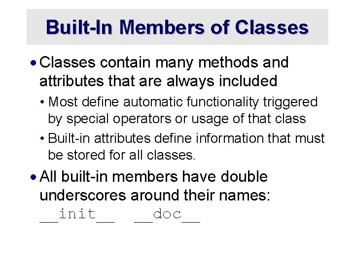 Built-In Members of Classes · Classes contain many methods and attributes that are always