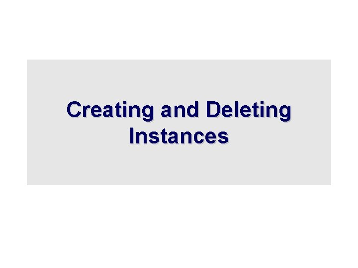 Creating and Deleting Instances