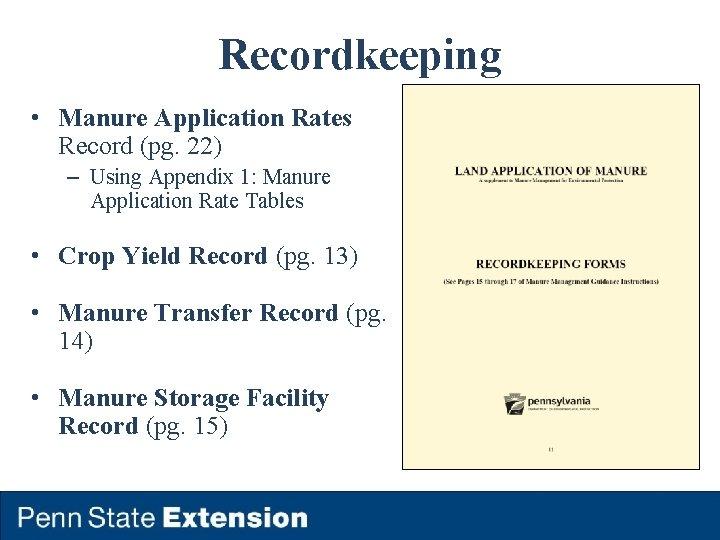 Recordkeeping • Manure Application Rates Record (pg. 22) – Using Appendix 1: Manure Application