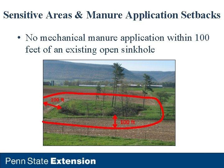 Sensitive Areas & Manure Application Setbacks • No mechanical manure application within 100 feet