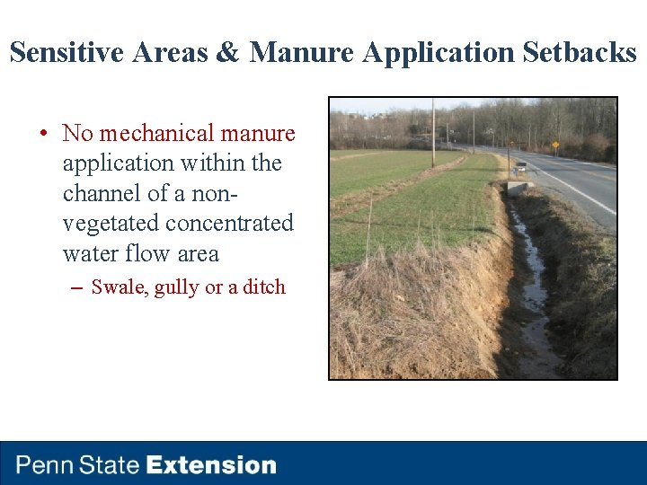 Sensitive Areas & Manure Application Setbacks • No mechanical manure application within the channel