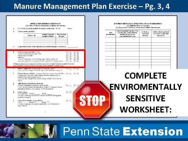Manure Management Plan Exercise – Pg. 3, 4 COMPLETE ENVIROMENTALLY SENSITIVE WORKSHEET: