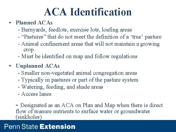 """ACA Identification • Planned ACAs - Barnyards, feedlots, exercise lots, loafing areas - """"Pastures"""""""