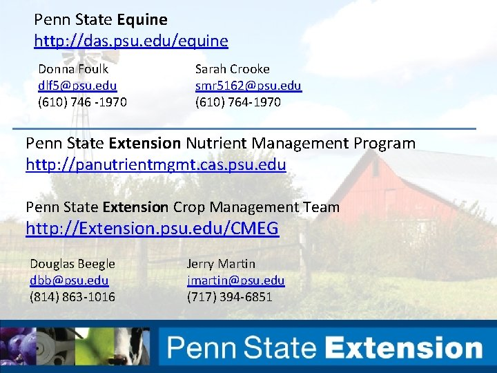 Penn State Equine http: //das. psu. edu/equine Donna Foulk dlf 5@psu. edu (610) 746