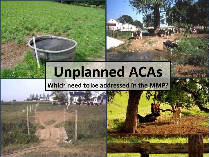 Unplanned ACAs Which need to be addressed in the MMP?
