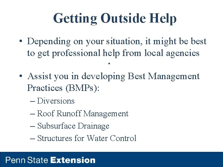 Getting Outside Help • Depending on your situation, it might be best to get