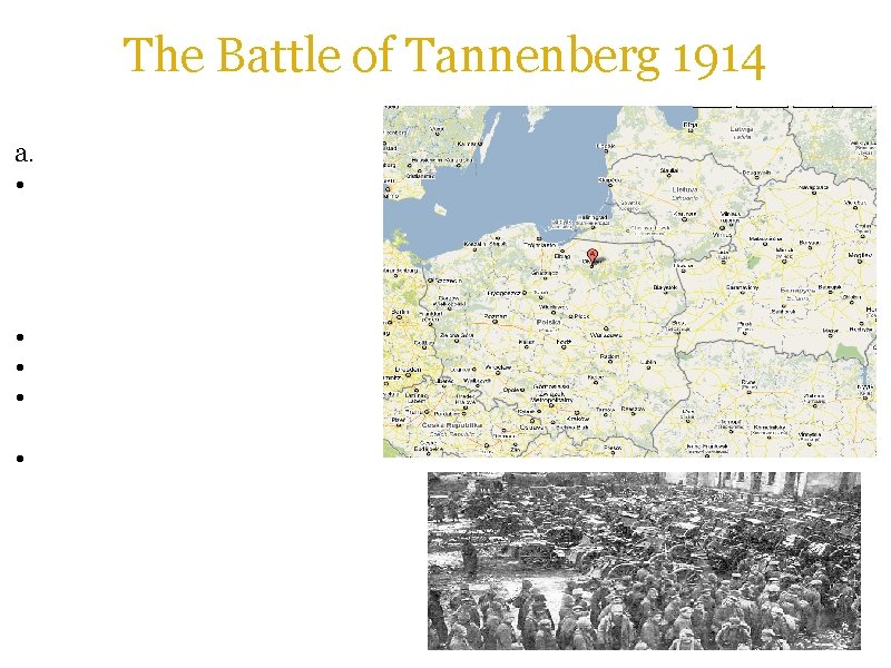 The Battle of Tannenberg 1914 a. 23 -30. 08. 1914 • Complete defeat and