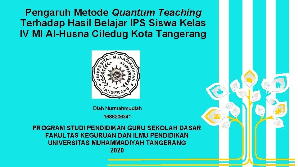 Pengaruh Metode Quantum Teaching Terhadap Hasil Belajar IPS Siswa Kelas IV MI Al-Husna Ciledug