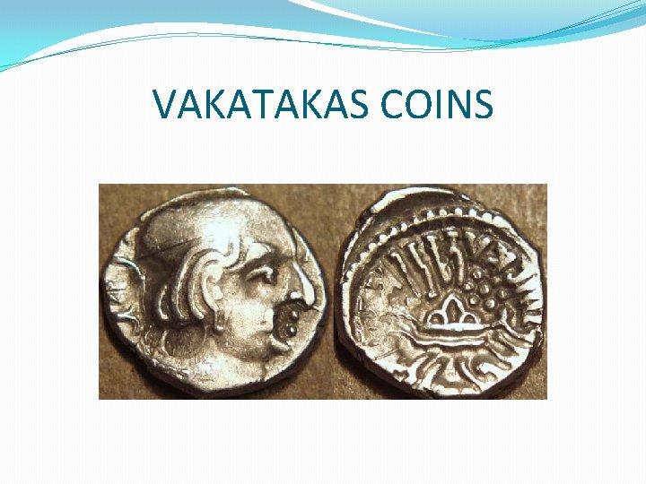 VAKATAKAS COINS