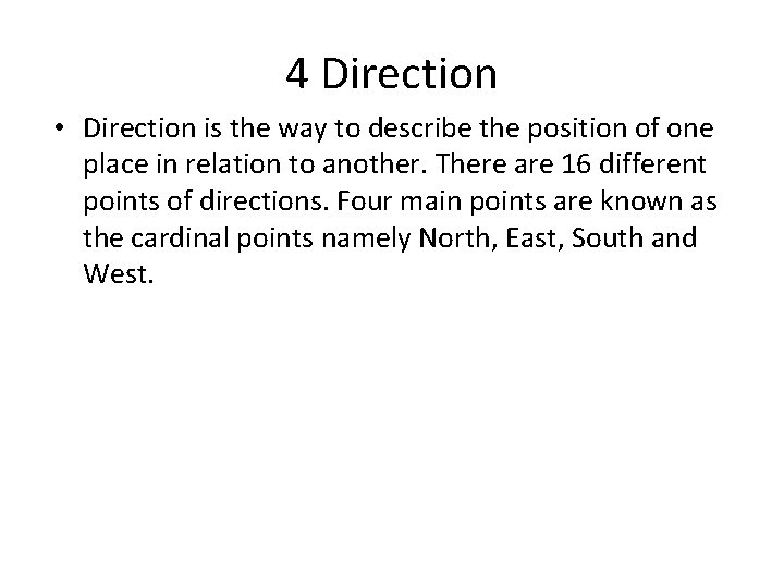 4 Direction • Direction is the way to describe the position of one place