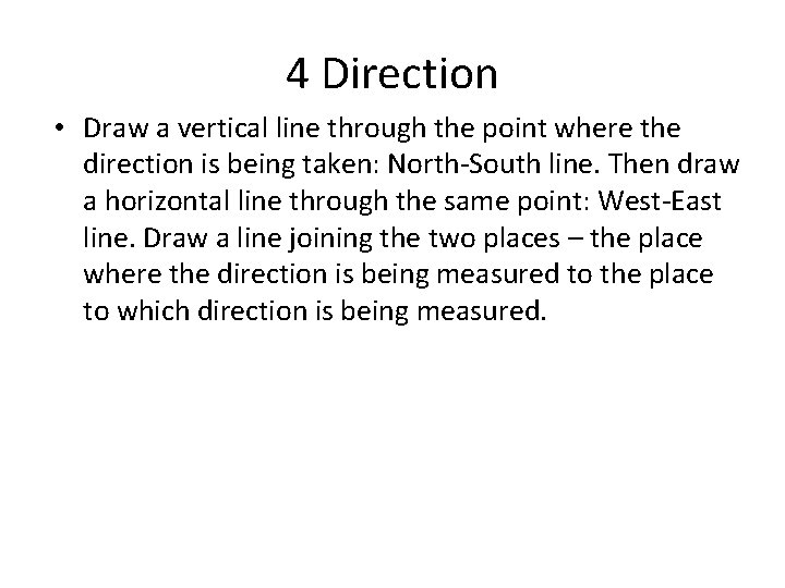 4 Direction • Draw a vertical line through the point where the direction is