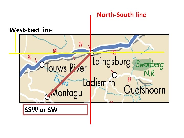 North-South line West-East line SSW or SW
