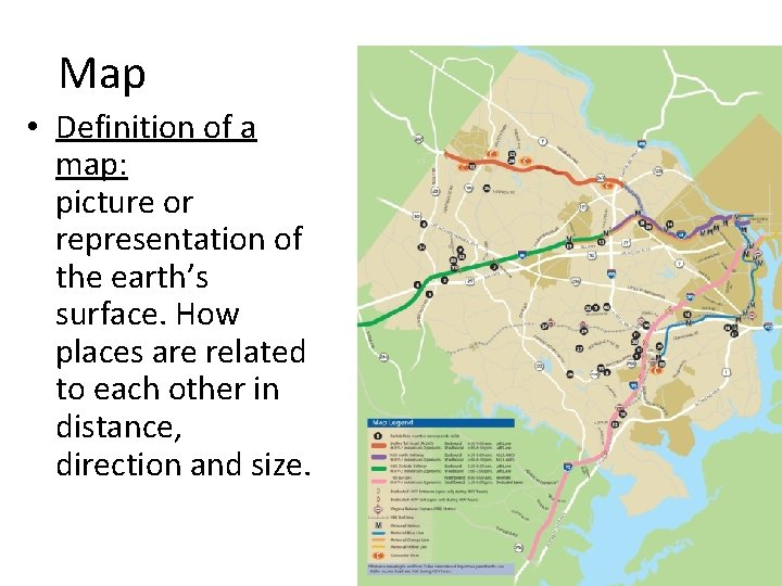 Map • Definition of a map: picture or representation of the earth's surface. How