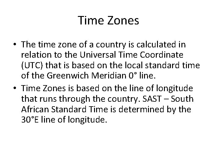 Time Zones • The time zone of a country is calculated in relation to