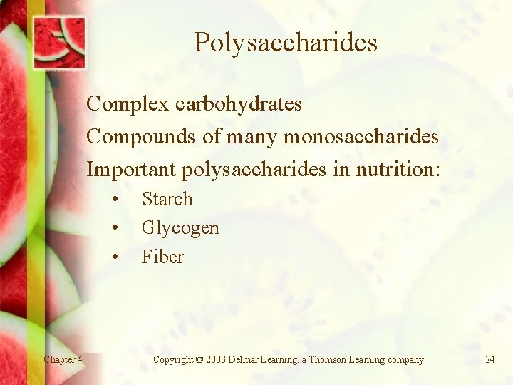 Polysaccharides Complex carbohydrates Compounds of many monosaccharides Important polysaccharides in nutrition: • • •