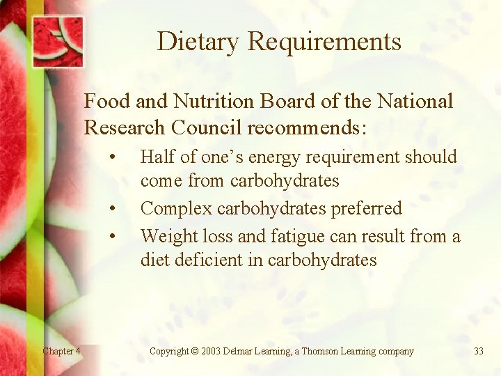 Dietary Requirements Food and Nutrition Board of the National Research Council recommends: • •