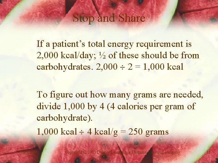 Stop and Share If a patient's total energy requirement is 2, 000 kcal/day; ½