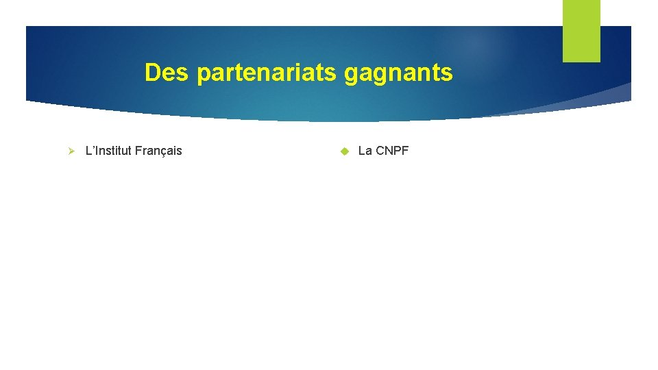 Des partenariats gagnants Ø L'Institut Français La CNPF