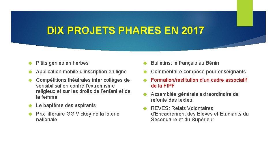 DIX PROJETS PHARES EN 2017 P'tits génies en herbes Bulletins: le français au Bénin