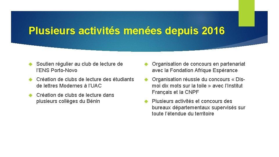 Plusieurs activités menées depuis 2016 Soutien régulier au club de lecture de l'ENS Porto-Novo