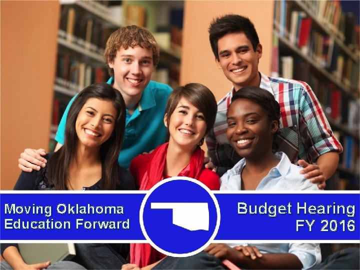 Moving Oklahoma Education Forward Budget Hearing FY 2016