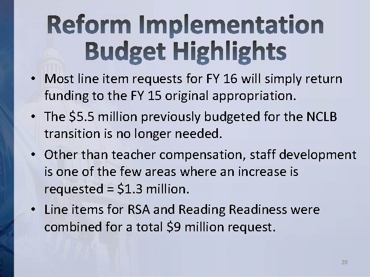 • Most line item requests for FY 16 will simply return funding to