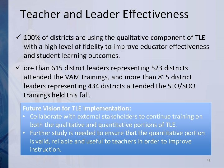 Teacher and Leader Effectiveness ü 100% of districts are using the qualitative component of