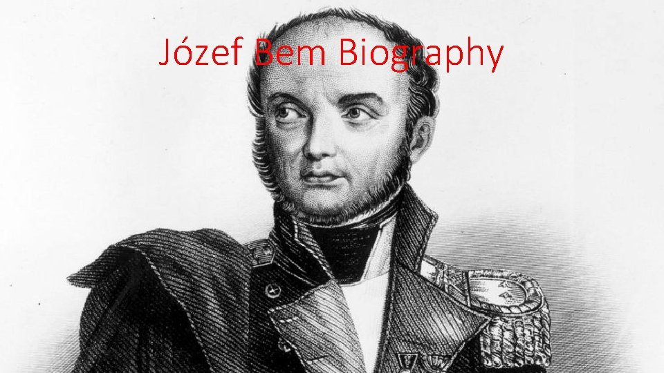 Józef Bem Biography