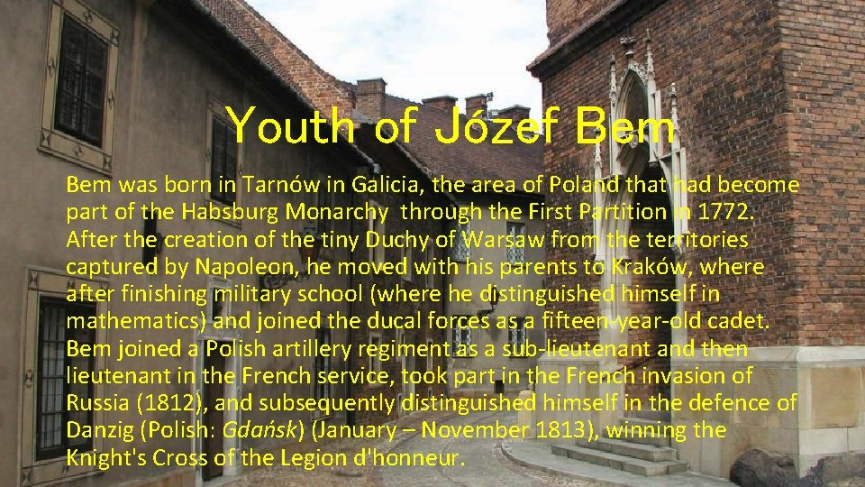 Youth of Józef Bem was born in Tarnów in Galicia, the area of Poland