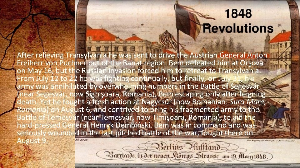 1848 hero After relieving Transylvania he was sent to drive the Austrian General Anton