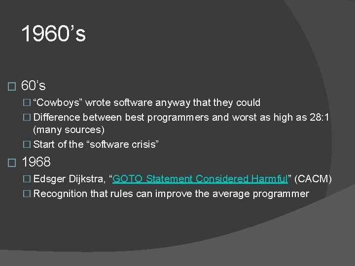 """1960's � """"Cowboys"""" wrote software anyway that they could � Difference between best programmers"""