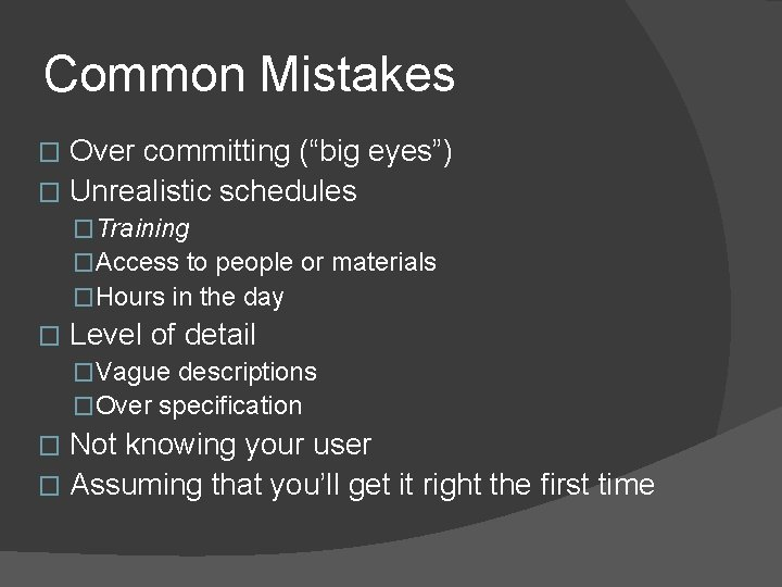 """Common Mistakes Over committing (""""big eyes"""") � Unrealistic schedules � �Training �Access to people"""