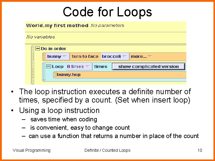 Code for Loops • The loop instruction executes a definite number of times, specified