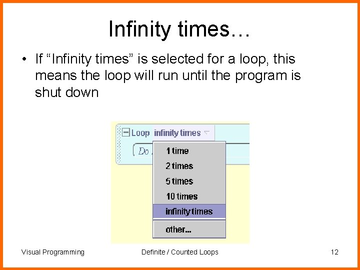 "Infinity times… • If ""Infinity times"" is selected for a loop, this means the"